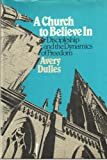 A Church to believe in: Discipleship and the dynamics of freedom (0824504267) by Dulles, Avery Robert