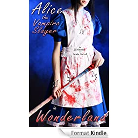 Alice in Wonderland: The Vampire Slayer (Book #1)