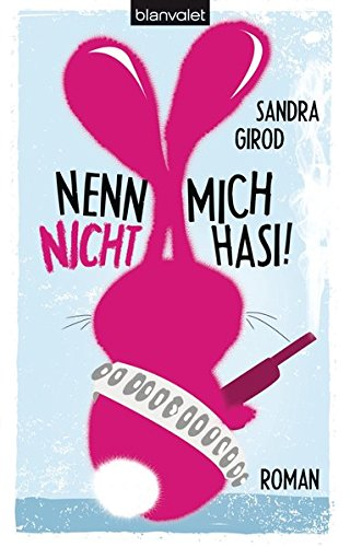 Sandra Girod: Nenn mich nicht Hasi!