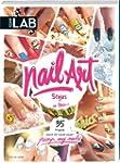 Nail Art Styles: 35 Projekte Schritt...