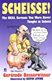 img - for Scheisse! The Real German You Were Never Taught in School book / textbook / text book
