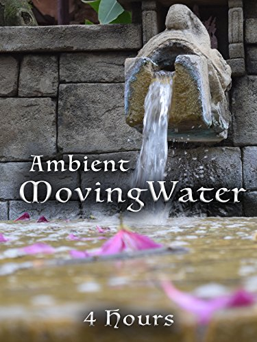 Ambient Moving Water
