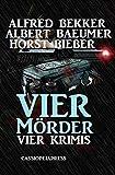 Vier Mörder: Vier Krimis: Cassiopeiapress Thriller Sammelband