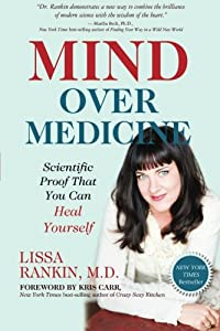 Mind Over Medicine: Scientific Proof That You Can Heal Yourself from Hay House, Inc.