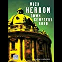 Down Cemetery Road (       UNABRIDGED) by Mick Herron Narrated by Anna Bentinck