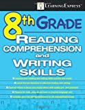 img - for 8th Grade Reading Comprehension and Writing Skills Test by LearningExpress Editors (2009) Paperback book / textbook / text book