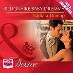 Billionaire Baby Dilemma | Barbara Dunlop