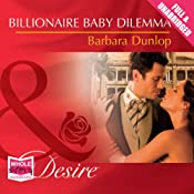 Billionaire Baby Dilemma | [Barbara Dunlop]