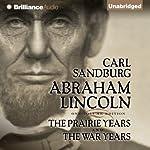 Abraham Lincoln: The Prairie Years and The War Years   Carl Sandburg
