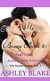 The Billionaire's Desire Bonus Book 4 Part 2 of 2:  Always and Forever (The Hunter Family 7)