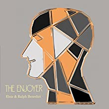 The Enjoyer: How to Read People Using the Science of Human Analysis (       UNABRIDGED) by Elsie Benedict, Ralph Benedict Narrated by Max Bollinger