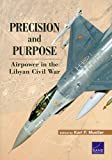 img - for Precision and Purpose: Airpower in the Libyan Civil War book / textbook / text book