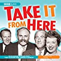 Take It from Here Radio/TV Program by Dennis Norden, Frank Muir Narrated by  uncredited