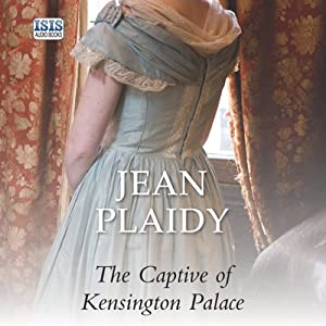The Captive of Kensington Palace | [Jean Plaidy]