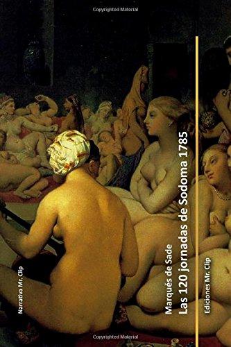 Las 120 jornadas de Sodoma 1785 (Narrativa Mr. Clip)