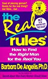 img - for The Real Rules: How to Find the Right Man for the Real You The Real Rules book / textbook / text book