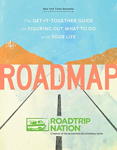roadmap-the-get-it-together-guide-for-figuring-out-what-to-do-with-your-life