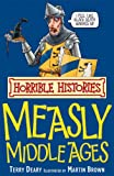 The Measly Middle Ages (Horrible Histories) (Horrible Histories)