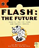 img - for Flash: The Future: Pocket PC / DVD / ITV / Video / Game Consoles / Wireless book / textbook / text book