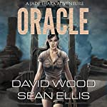 Oracle: Jade Ihara Adventures Book 1 | David Wood,Sean Ellis