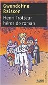 Henri Trotteur, héros de roman par Raisson