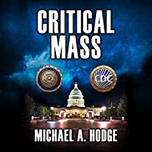 Critical Mass Audiobook by Michael Hodge Narrated by Dan Lizette