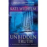 The Unbidden Truth (Barbara Holloway Novels) ~ Kate Wilhelm