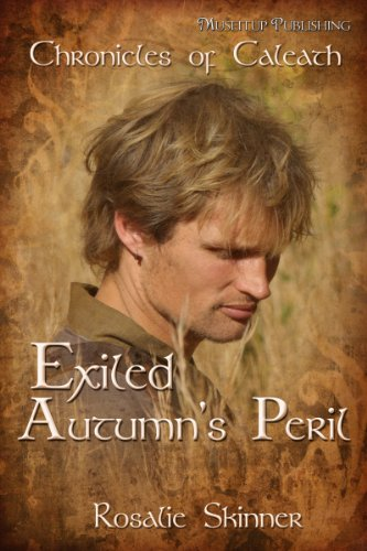 Book: Exiled - Autumn's Peril - Book One (The Chronicles of Caleath) by Rosalie Skinner