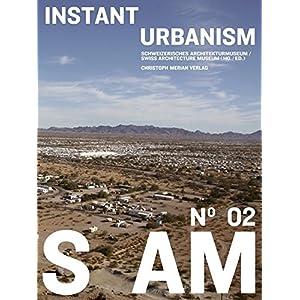 S AM 02 - Instant Urbanism: Auf den Spuren der Situationisten in zeitgenössischer Archite