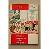 Mieza, Carmen - Rutas De España. Algeciras, Costa Del Sol ; Málaga ; Granada ; Jaen ; Córdoba / [Escrita Por Domingo...