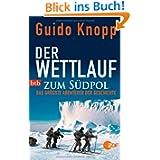 Der Wettlauf zum Südpol: Das größte Abenteuer der Geschichte