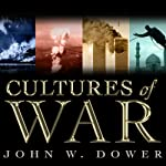 Cultures of War: Pearl Harbor / Hiroshima / 9-11 / Iraq | John W. Dower