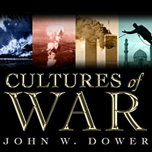 Cultures of War: Pearl Harbor / Hiroshima / 9-11 / Iraq | [John W. Dower]