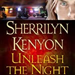 Unleash the Night: A Dark-Hunter Novel (       UNABRIDGED) by Sherrilyn Kenyon Narrated by Fred Berman