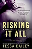 Tessa Bailey Risking it All (Crossing the Line)