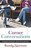 Randy Newman Corner Conversations: Engaging Dialogues about God and Life