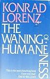 The Waning of Humaneness (0044404425) by Lorenz, Konrad