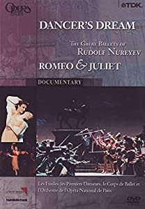 Dancer's Dream - the Great Ballets of Rudolf Nureyev - Romeo and Juliet [DVD] [2011]