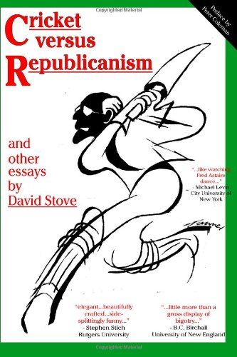 Cricket versus Republicanism: and other essays: David Stove: 9780646213286: Amazon.com: Books