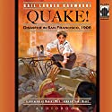 Quake!: Disaster in San Francisco, 1906 Audiobook by Gail Langer Karwoski Narrated by Terry Bregy