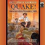 Quake!: Disaster in San Francisco, 1906 | Gail Langer Karwoski