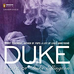 Duke: A Life of Duke Ellington | [Terry Teachout]