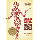 The Bad Girl: A Novel ~ Mario Vargas Llosa