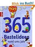 365 Bastelideen rund ums Jahr: Das gro�e Familien-Bastelbuch