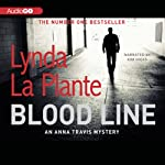 Blood Line: An Anna Travis Mystery, Book 7 (       UNABRIDGED) by Lynda La Plante Narrated by Kim Hicks