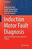 img - for Induction Motor Fault Diagnosis: Approach through Current Signature Analysis (Power Systems) book / textbook / text book