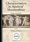 Characterisation in Apuleius Metamorphoses: Nine Studies (Pierides)