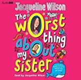 The Worst Thing About My Sister by Wilson, Jacqueline on 02/02/2012 unknown edition Jacqueline Wilson