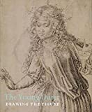 img - for The Young Durer: Drawing the Figure (The Courtauld Gallery) book / textbook / text book