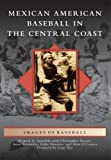 img - for Mexican American Baseball in the Central Coast (Images of Baseball) book / textbook / text book